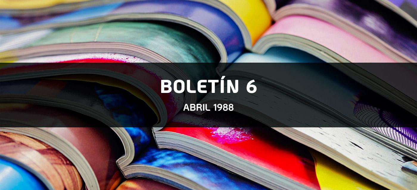 Boletín 6 - Abril 1988