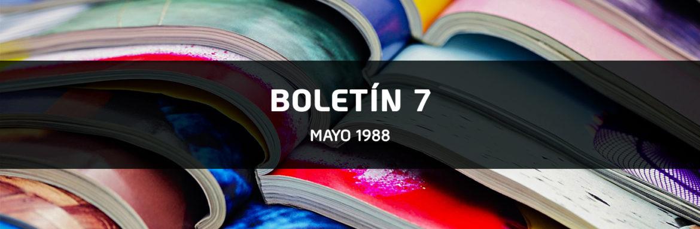 Boletín 7 - Mayo 1988