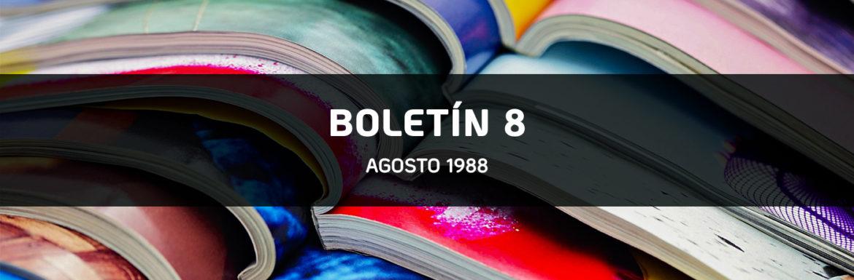 Boletín Número 8 - Agosto 1988